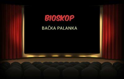 Bioskop: Program za vikend @ Gradski bioskop Bačka Palanka