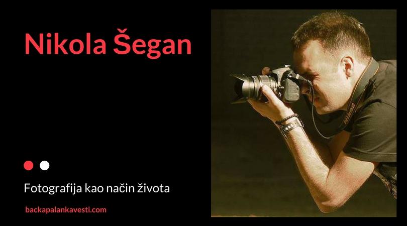 Nikola Šegan: Fotografija kao način života