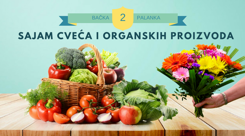 Sajam cveća i organskih proizvoda u Bačkoj Palanci