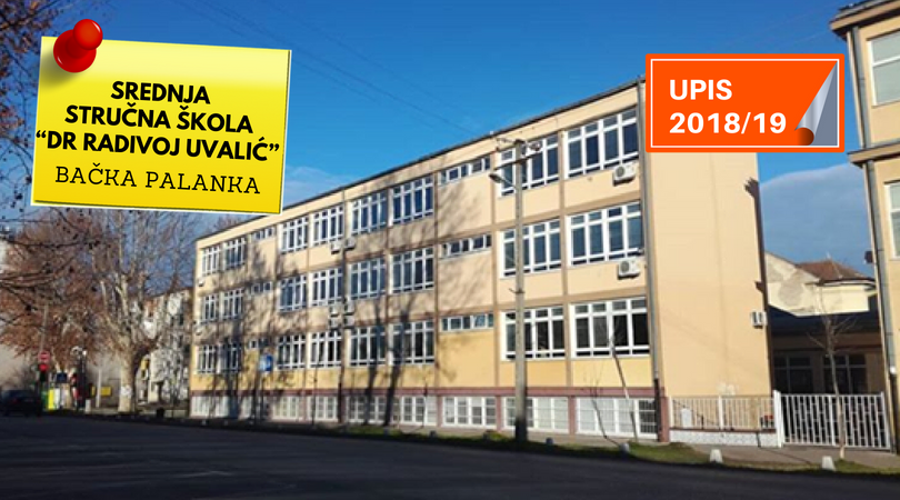 """Ponuda smerova za upis u srednje škole (2018/19) – SSŠ """"Dr Radivoj Uvalić"""""""