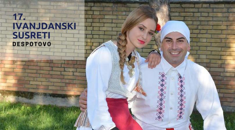 """""""17. Ivanjdanski susreti"""" u Despotovu"""