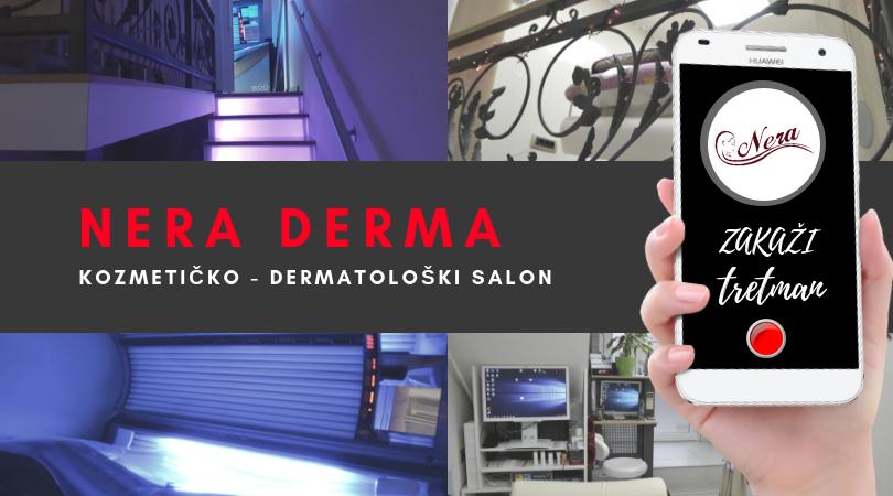 NERA DERMA – Lepota i zdravlje su vaša prednost!