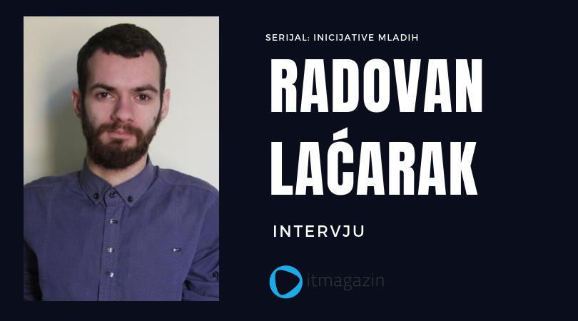 "Silbašan Radovan Laćarak (20): ""IT magazin"" je prozor u svet tehnologije"