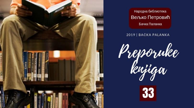 """Preporuke knjiga iz Narodne biblioteke """"Veljko Petrović"""" (33)"""