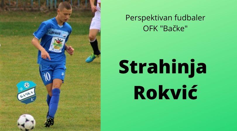"""Zvezde bačkopalanačkog fudbala koje kucaju na vrata – Strahinja Rokvić (OFK """"Bačka"""")"""