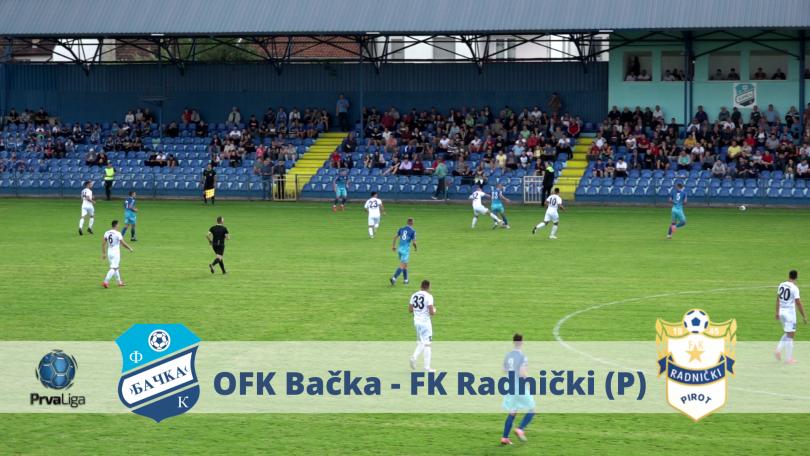 Super liga!!! Bačka – Radnički 3:0 (VIDEO)